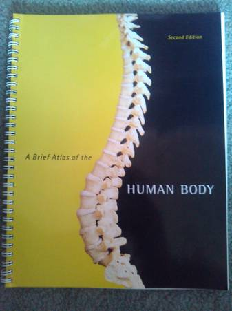 A Brief Atlas of the Human Body (2nd Ed) for AP class BSU CWI (NEW) - $15