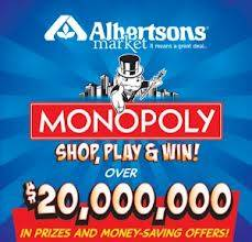 Albertsons Monopoly (anywhere)