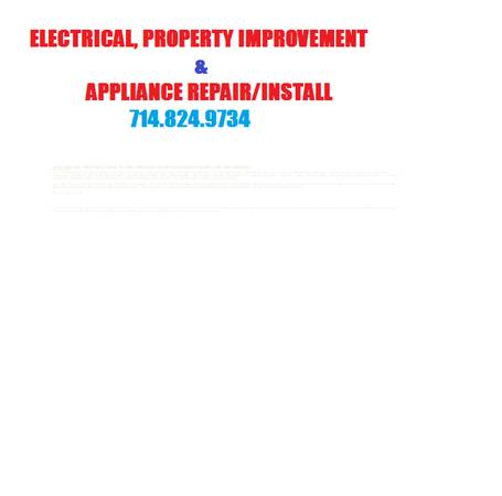 ELECTRICAL, PROPERTY IMPROVE., APPLIANCE REPAIRINSTALL 714.824.9734 (Hunnington Beach, Orange County)